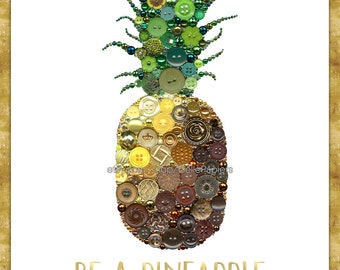 Be A Pineapple Print Button Art Pineapple Wall Art Mother's Day Pineapple Decorations Stand Tall Wear A Crown Be Sweet Pineapple Wall Art
