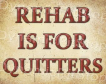40x30cm Funny Rehab Quote Tin Sign