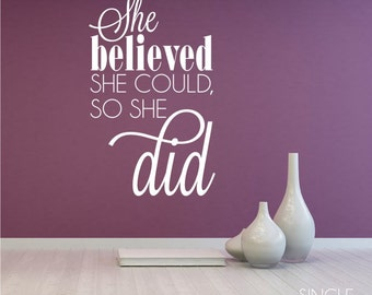 She Believed She Could So She Did Wall Decal - Vinyl Sticker Art Custom Home Decor