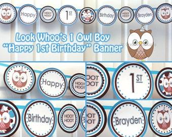 Owl Happy Birthday Banner Boy Look Whoo's 1 Owl Banner Boy Birthday Personalized banner - 1st birthday party Boy Owl (Printable DIY Digital)