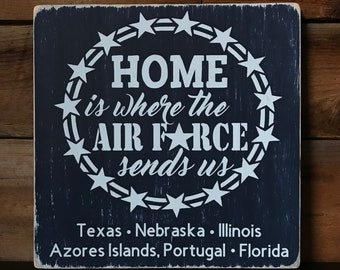 Home Is Where The Air Force Sends Us - Personalized Military Family Sign - Can Make for Army, Navy, Marines, Coast. Guard