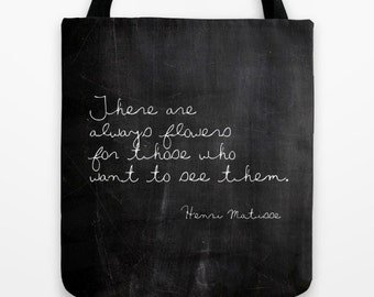 Matisse Quote Tote Bag, Large 18x18 Tote, Flower Quote Market Bag, Shabby Chic, Boho, Gifts for Women, Gift for Artist, Artist Gifts