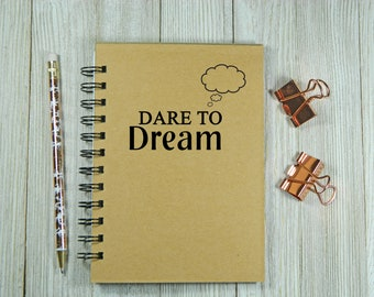 Dare to dream notebook/journal