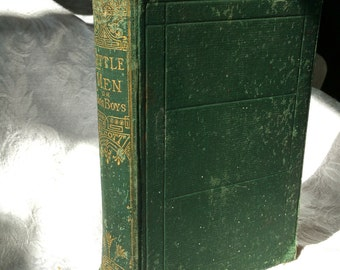 Louisa May Alcott Little Men 1800s Antique Book, Life at Plumfield with Jo's Boys Little Men 1881 Roberts Green Antique Books, Little Women