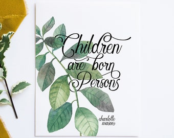"""Charlotte Mason """"Children are born persons."""" Quote with Watercolor Leaves Print (PRINT VERSION)"""