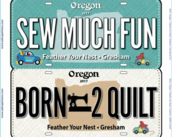 2017 Row by Row Fabric License Plate  - Gresham Oregon Plate - Feather Your Nest - choose from two designs