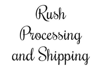 Rush Processing and Shipping