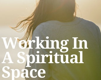 Ebook Working in a spiritual space - Psychic protection - New age Ebook - Instant download