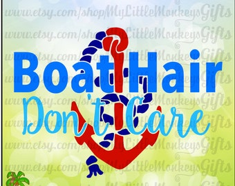 Boat Hair Don't Care Anchor Digital Design to Print or Cut File, High Quality 300 dpi Jpeg Png SVG EPS DXF Formats Instant Download