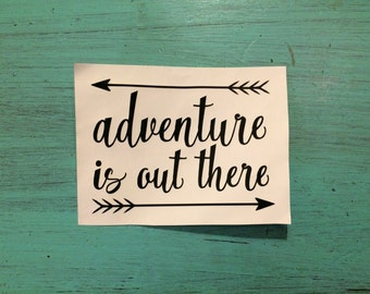 Adventure is Out There with Arrows Vinyl Decal