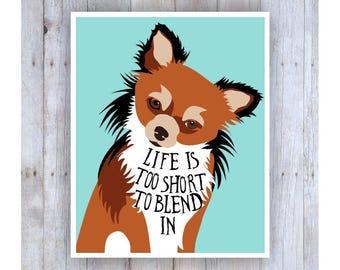 Chihuahua Art, Chihuahua Print, Dog Decor, Dog Art, Bedroom Wall Art, Chihuahua Picture, Small Dog, Dog Poster, Life's Too Short, Tri Color