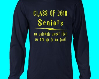 Seniors We Swear - Class Of 2018 Long Sleeve T Shirt