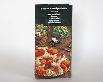 100 Recipes from 100 of the Greatest Restaurants by Benson & Hedges 100's - Vintage Recipe Book c. 1978
