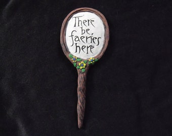 "Faerie Garden Sign - ""There be fairies here"""