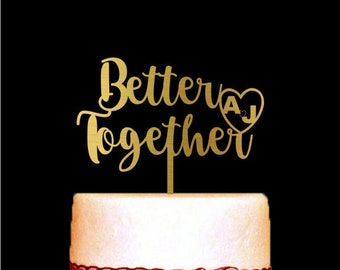 Better Together Cake Topper, Gold Wedding Cake Topper, Anniversary Cake Topper, Gold Wedding Decorations, Unique Cake Topper