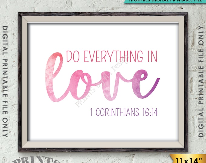 """Do Everything in Love Scripture Art 1 Corinthians 16:14, Valentine's Day, Instant Download 11x14"""" Watercolor Style Printable Wall Decor"""