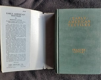 Early American Textiles (1931) by Frances Little, First Printing w/ Dustjacket