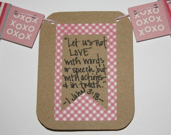 "Scripture Bunting- ""Let us not love with words or speech, but with actions and in truth"" (I John 3:18)- option 3"