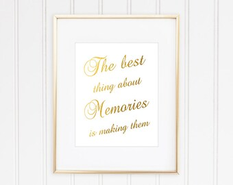 The Best Thing About Memories Is Making Them, Faux Gold Foil, Inspirational Quote, Typographic Print, Motivational Print, Gold Quote Print