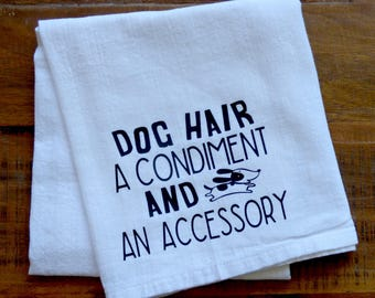 Dog Hair, A Condiment and an Accessory Dish Towel