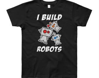 I Build Robots Tee | Robot T-Shirt | Youth Short Sleeve T-Shirt