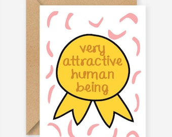 Very attractive human being card, funny love card, blank inside, recycled card