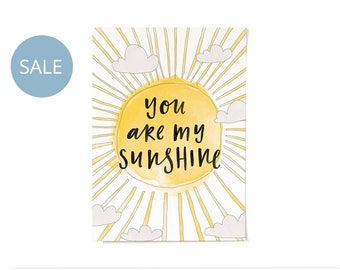 ON SALE! You Are My Sunshine Print A3