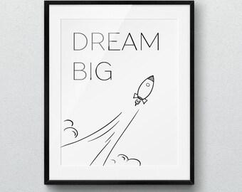 Dream Big, Kids Art, Printable poster, Wall Art, Inspirational Art, Motivational, Nursery decor, Instant Download, Digital Art, Rocket