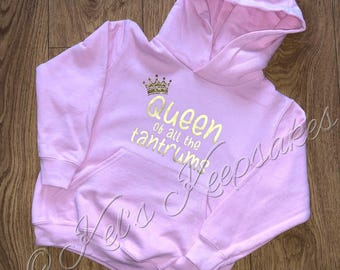 Children's Queen of all tantrums funny hooded top for girls