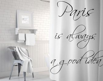 Paris Shower Curtain, Black and White Bath Curtain, Paris Is Always A Good Idea, French Decor, Parisian Bathroom, Standard or Extra Long