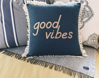 Good Vibes Pillow Words on Pillows With Fringe Pillow Cover 18x18 Dark Blue Throw Pillow Organic Cotton Pillow