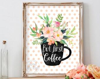 But first coffee, coffee, home decor, coffee print, wall art, kitchen decor, printable art, typography, coffee sign, printable wall art