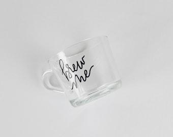 brew me | 12 oz glass mug | heat embossed