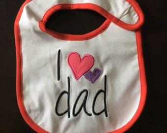 Infant/Baby Bib. I Love Dad