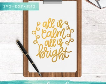 Christmas SVG Cutting Files /  All is Calm All is Bright SVG Files Sayings / Christmas Lights SVG for Cricut Silhouette / Winter Svg