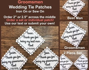 "BEST MAN - GROOMSMAN Tie Patch - Iron On, Sew On, Wedding Tie Patch, From Groom, 2.5"" or 2"" Wide Patch, Thank You For Being My"