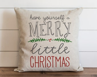 Have Yourself A Merry Little Christmas_Color 20 x 20 Pillow Cover // Christmas // Holiday // Throw Pillow // Gift  // Accent Pillow