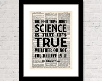 Neil deGrasse Tyson Quote - The Good Thing About Science is That It's True Whether Or Not You Believe In It -  Dictionary Art Print