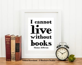 I Cannot Live Without Books   Thomas Jefferson   Inspirational Quotes    Home Decor   Digital