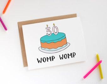 30th Birthday Card - Thirtieth Birthday Card - Funny Birthday Card - Womp Womp