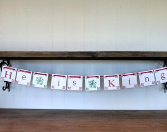 He is King Christmas Garland Believe Banner Rustic Decoration Sign Photo prop Bunting