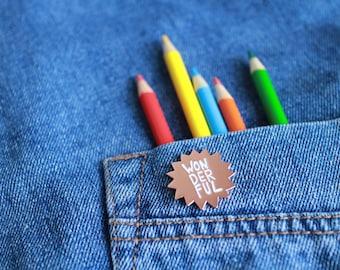 Rose Gold Enamel Wonderful Pin of Positivity - Lapel Pin, Flash, Happy little gift.