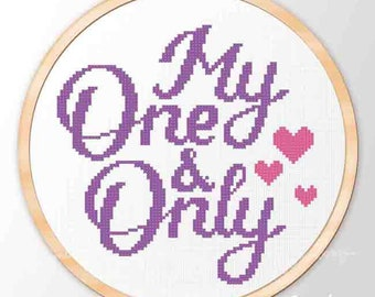 """Cross Stitch Pattern """"One and Only"""" Easy modern hoop art scheme Instant Download Cute gift for wedding, for mother, for girlfriend or wife"""