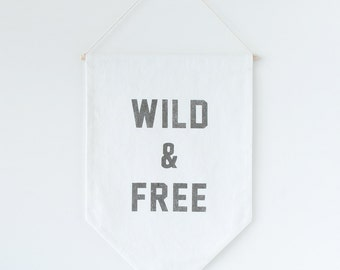 READY TO SHIP, Wild & Free Banner Flag, Wild and Free Wall Flag, Hanging Flag, Wall Banner, Wall Hanging, Gypsy Decor, Canvas Banner