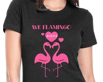 We Flamingo - Funny Valentine's Day shirt - Valentine T-Shirt - Valentine Gift - Gift for her
