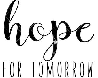 Hope For Tomorrow - SVG/PNG/PDF/Jpeg