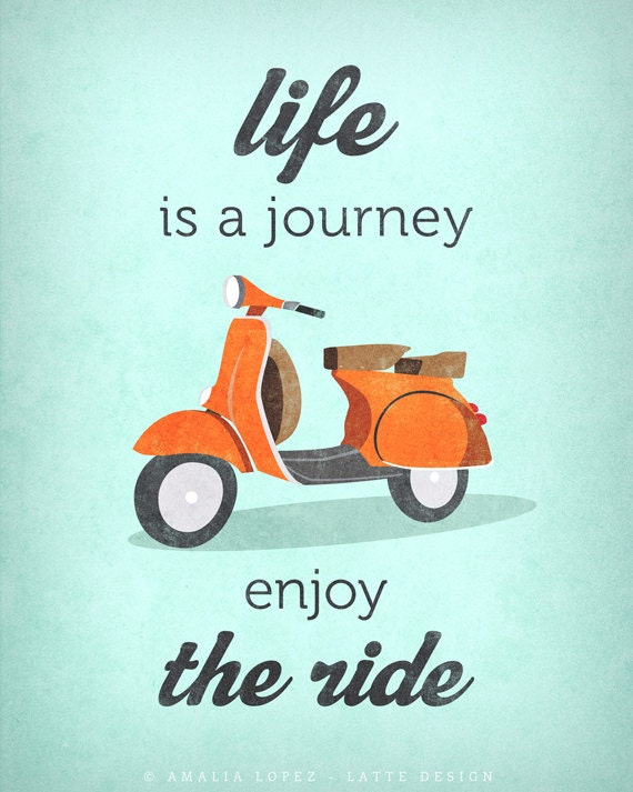 Life Quotes Posters Fascinating Life Is Journey Enjoy The Ridequote Poster Print Vespa