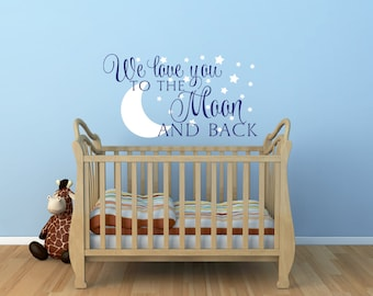 Nursery Wall Decal - We Love You To The Moon And Back Wall Decal - Nursery Wall Decal - Moon And Stars Wall Decal - Childrens Room Decor