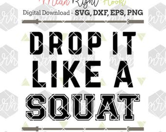 Drop It Like A Squat SVG, Fitness svg, New Years Svg, Gym Shirt svg, Workout svg, INSTANT DOWNLOAD for cutting machines - svg, png, dxf, eps