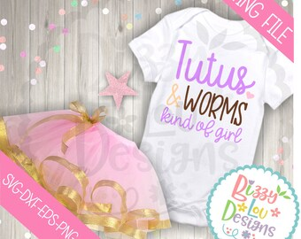 Tutu SVG, DXF, EPS png cut file tutus and worms svg girl sayings svg cute sayings svg worms svg girl svg tutu svg tomboy svg tutu dxf